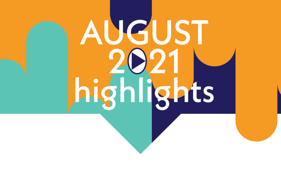Watch the August 2021 Highlight Reel